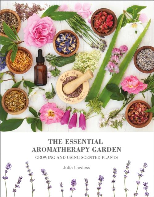 Essential Aromatherapy Garden