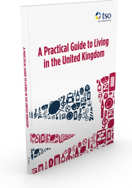 practical guide to living in the United Kingdom