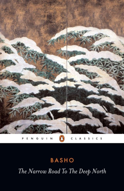 The Narrow Road to the Deep North and Other Travel Sketches (Penguin Black Classics)