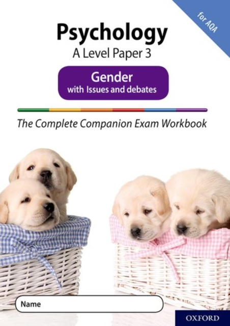 Complete Companions Fourth Edition: 16-18: The Complete Companions: A Level Psychology: Paper 3 Exam Workbook for AQA: Gender with Issues and debates
