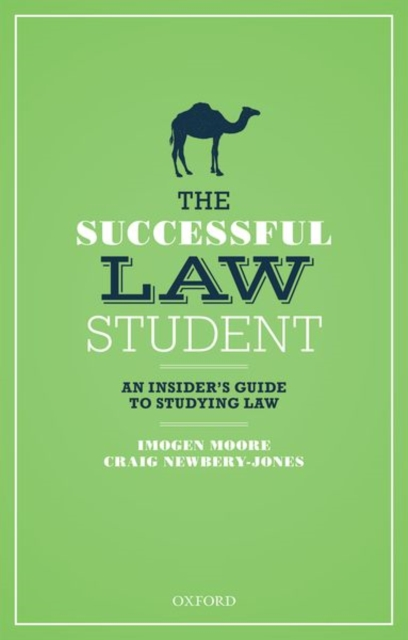 Successful Law Student: An Insider's Guide to Studying Law