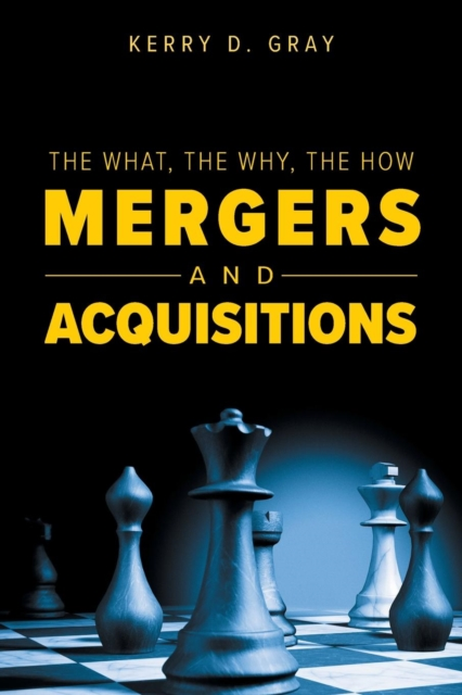 What, the Why, the How - Mergers and Acquisitions