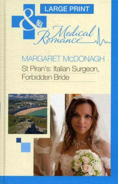 St Piran's: Italian Surgeon, Forbidden Bride
