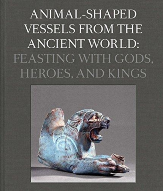 Animal-Shaped Vessels from the Ancient World