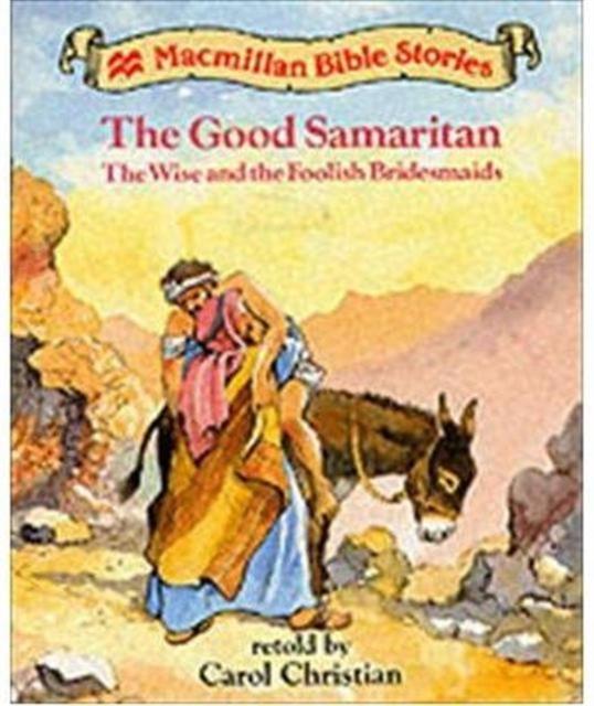 Level 1: The Good Samaritan The Wise and the Foolish Bridesmaids