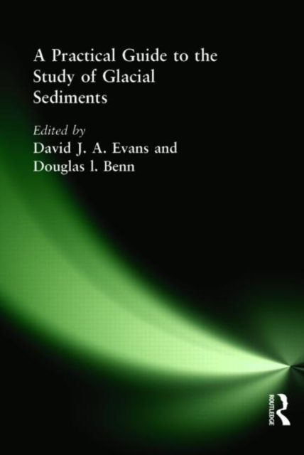 Practical Guide to the Study of Glacial Sediments