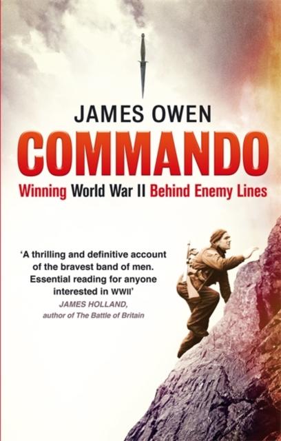 Commando : Winning World War II Behind Enemy Lines