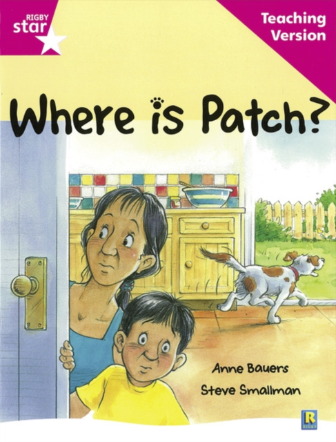 Rigby Star Guided Reading Pink Level: Where is Patch? Teaching Version