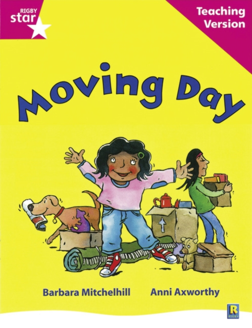 Rigby Star Guided Reading Pink Level: Moving Day Teaching Version