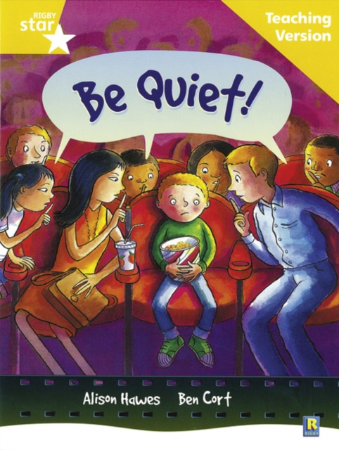 Rigby Star Guided Reading Yellow Level: Be Quiet Teaching Version