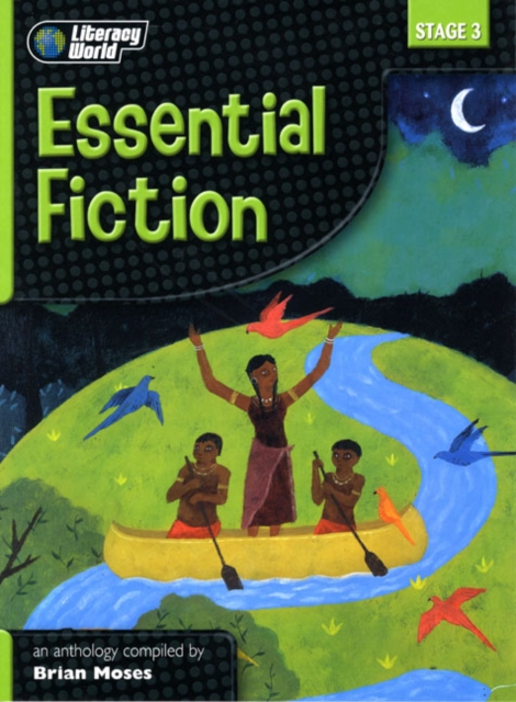 Literacy World Stage 3 Fiction: Essential  Anthology