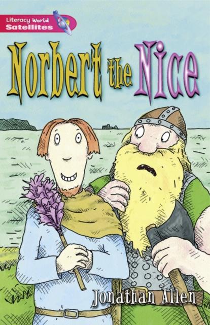 Literacy World Satellites Fiction Stg 2 Norbert the Nice