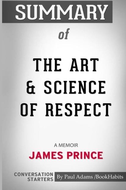Summary of the Art and Science of Respect