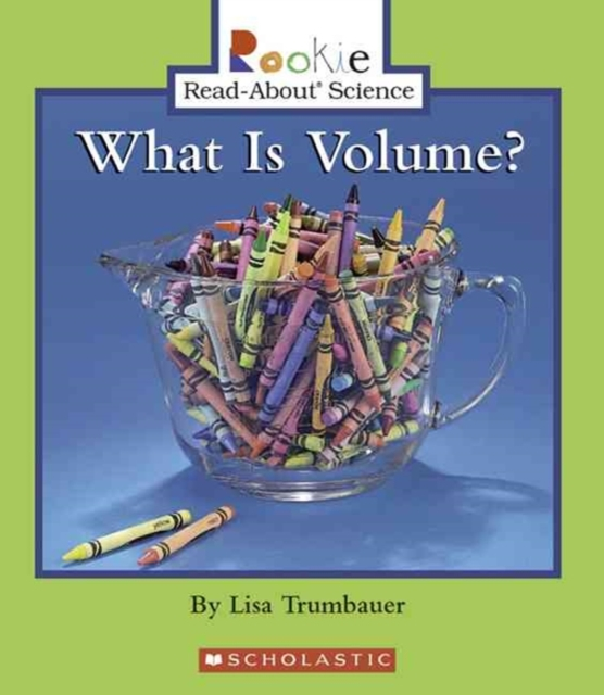 What Is Volume? (Rookie Read-About Science: Physical Science: Previous Editions)