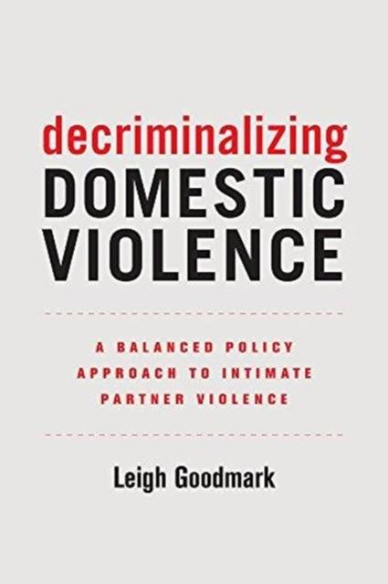 Decriminalizing Domestic Violence