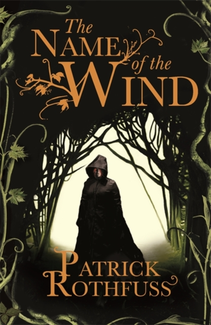 The Name of the Wind : The Kingkiller Chronicle: Book 1