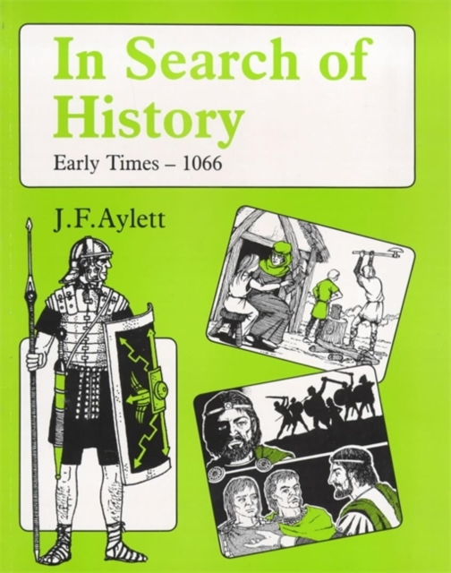 In Search of History: Early Times - 1066