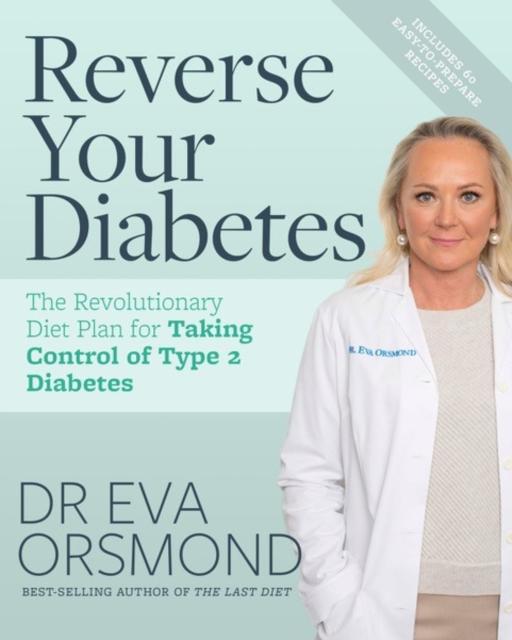 Dr Eva Orsmond's Reverse Your Diabetes