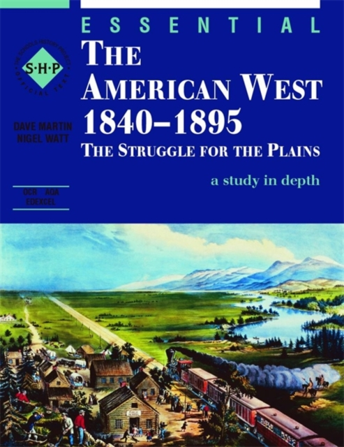 Essential The American West 1840-1895: An SHP depth study