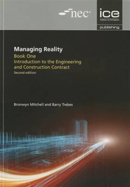Managing Reality, Second edition. Book 1: Introduction to the Engineering and Construction Contract