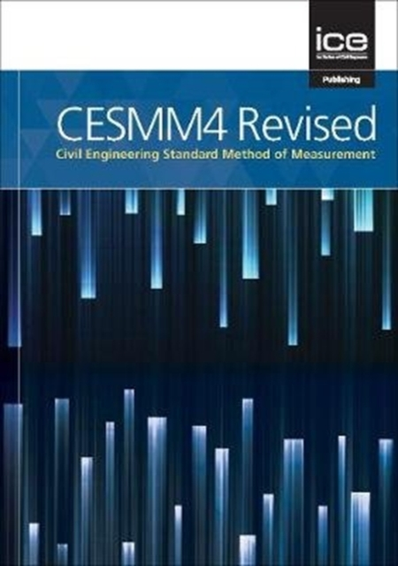 CESMM4 Revised: Civil Engineering Standard Method of Measurement