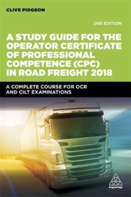 Study Guide for the Operator Certificate of Professional Competence (CPC) in Road Freight 2018