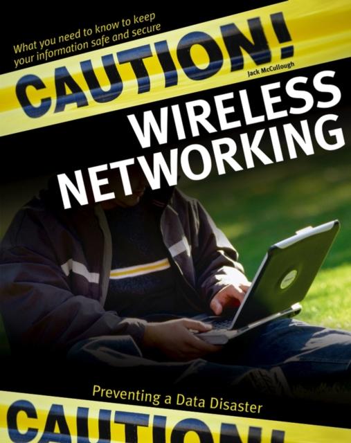 Caution! Wireless Networking