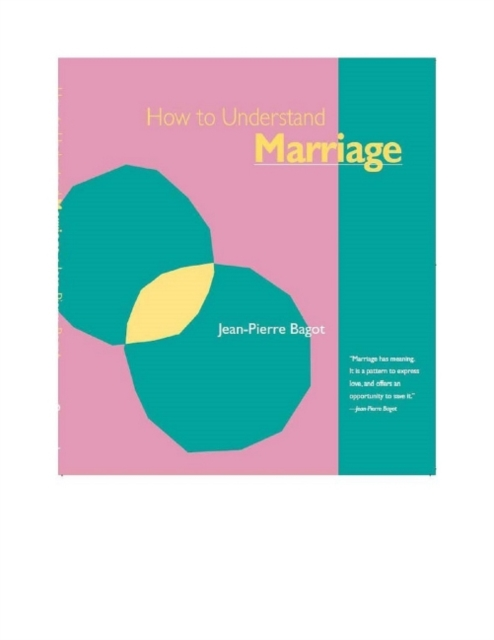 How to Understand Marriage