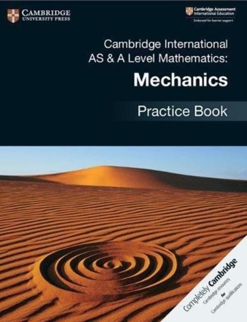 Cambridge International AS & A Level Mathematics: Mechanics Practice Book