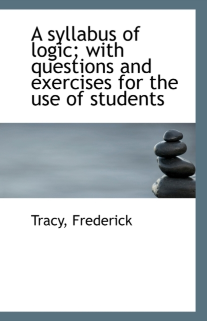 Syllabus of Logic with Questions and Exercises for the Use of Students