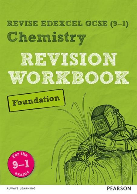 Revise Edexcel GCSE (9-1) Chemistry Foundation Revision Workbook