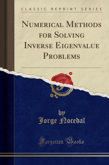 Numerical Methods for Solving Inverse Eigenvalue Problems (Classic Reprint)