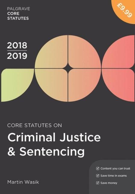 Core Statutes on Criminal Justice & Sentencing 2018-19