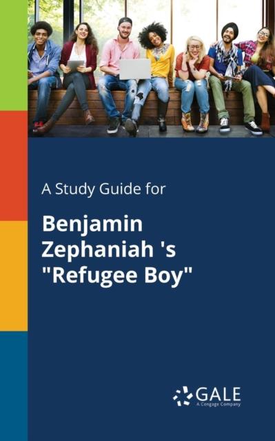 Study Guide for Benjamin Zephaniah 's Refugee Boy