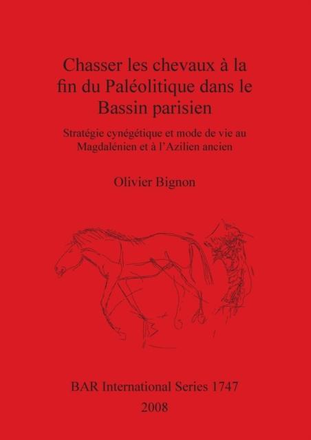 Chasserles chevaux a la fin du Paleolitique dans le Bassin parisien