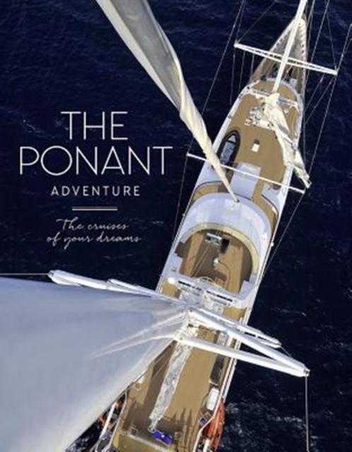 Ponant Adventure: A Unique Cruising Experience