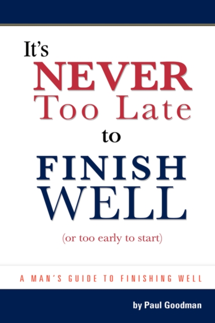 It's Never Too Late to Finish Well