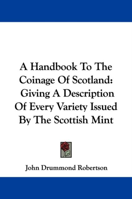 Handbook To The Coinage Of Scotland