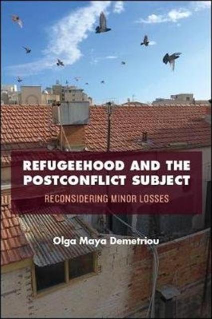 Refugeehood and the Postconflict Subject