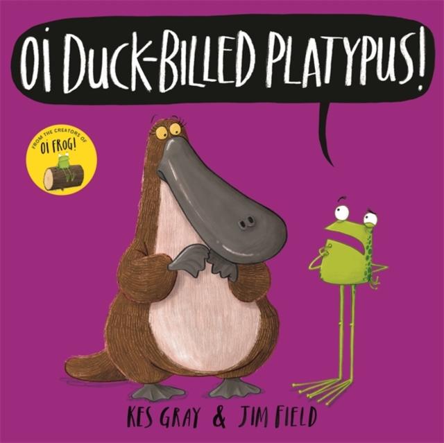 Oi Duck-billed Platypus!