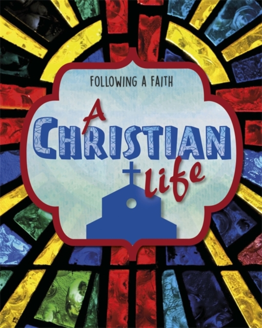 Following a Faith: A Christian Life