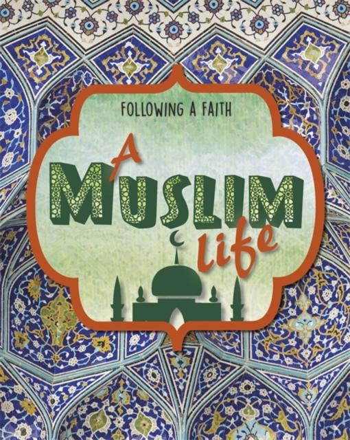 Following a Faith: A Muslim Life