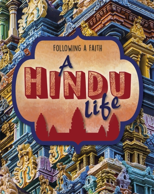 Following a Faith: A Hindu Life