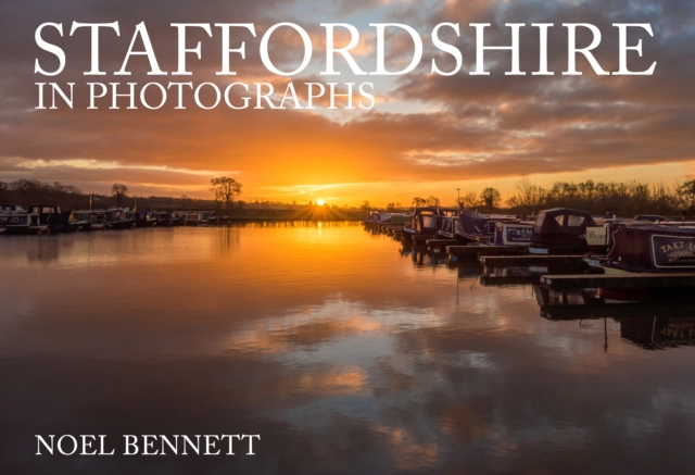 Staffordshire in Photographs
