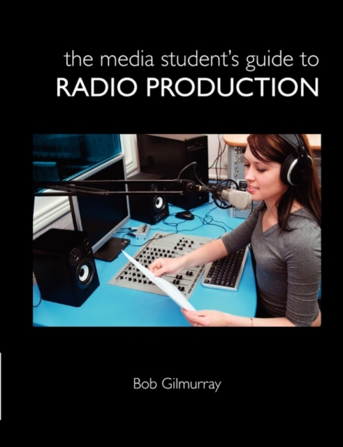 Media Student's Guide to Radio Production