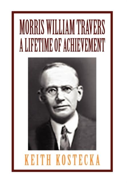 Morris William Travers- A Lifetime of Achievement