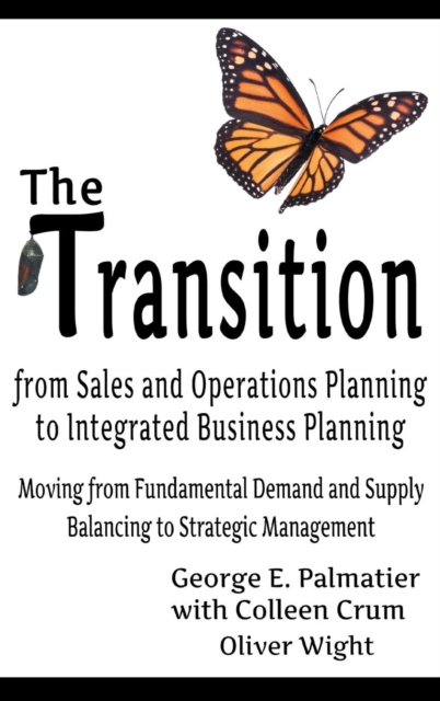Transition from Sales and Operations Planning to Integrated Business Planning
