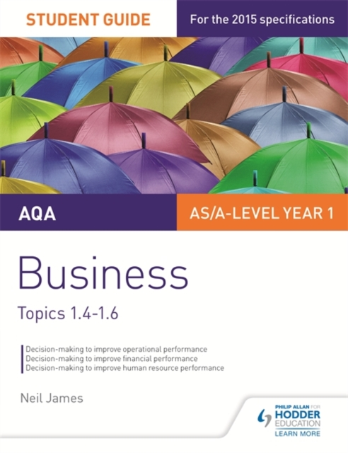 AQA AS/A level Business Student Guide 2: Topics 1.4-1.6