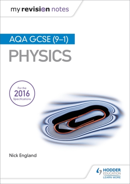 My Revision Notes: AQA GCSE (9-1) Physics