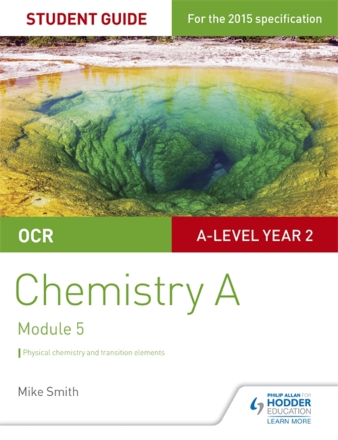 OCR A Level Year 2 Chemistry A Student Guide: Module 5